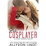 His Cosplayer: A Friends to Lovers Geek Romance (Love Games Book 3)