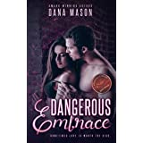 Dangerous Embrace: A heart-pounding romantic thriller (Embrace Series Book 1)