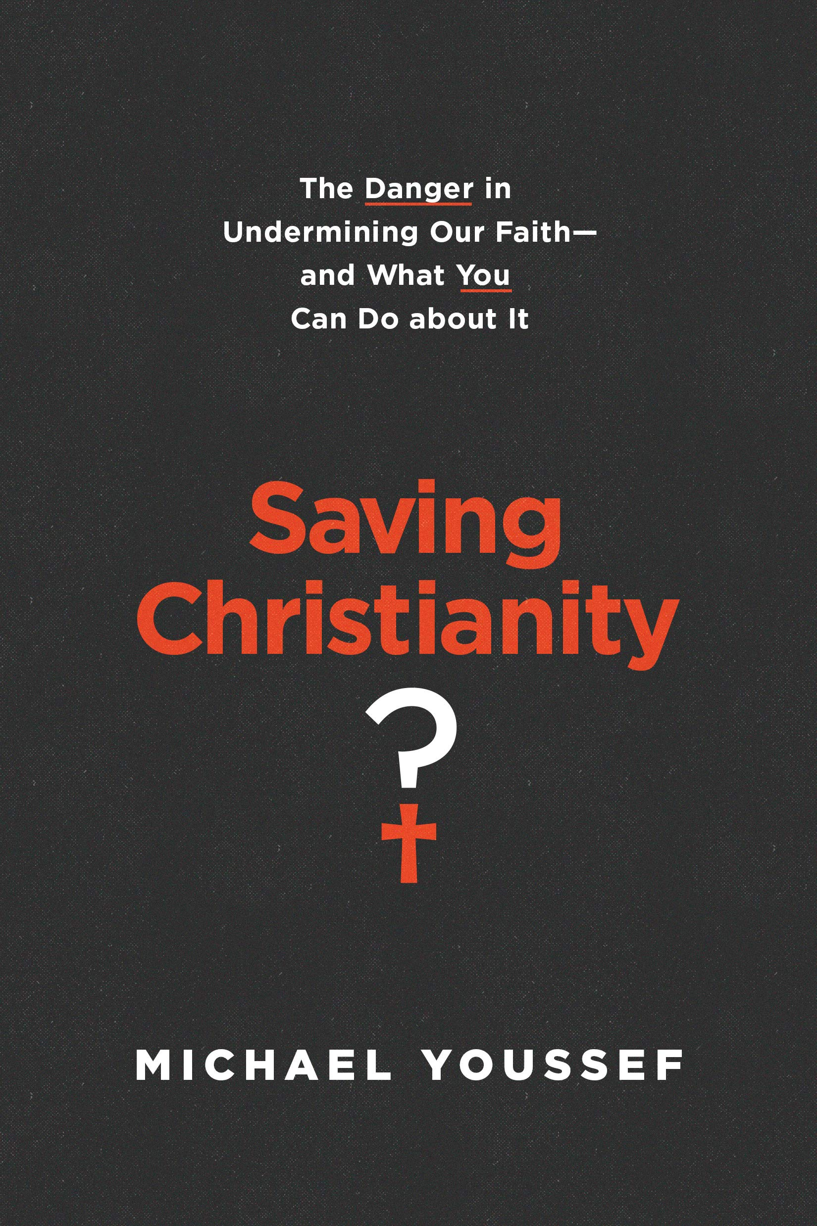 "In New Book ""Saving Christianity,"" Michael Youssef Wonders If Christian Leaders' Watering Down the Gospel and Acceptance of Sin May be Sign of the 'Great Apostasy Before the Return of Christ'"