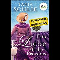 Eine Liebe in der Provence: Roman (Ullstein Belletristik) (German Edition)