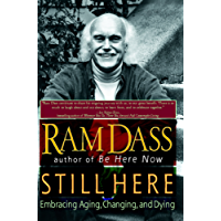 Still Here: Embracing Aging, Changing, and Dying