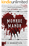 Monroe Manor: These vicious delights, have vicious ends.