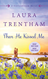 Then He Kissed Me: A Cottonbloom Novel