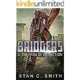 Bridgers 5: The Trial of Extinction (Bridgers Series)