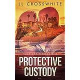 Protective Custody: Hometown Heroes: Book 1