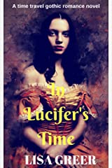 In Lucifer's Time: A time travel gothic romance Kindle Edition