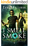 I Smell Smoke: The Supernatural Bounty Hunter Files (Book 2 of 10): An Urban Fantasy Shifter Series (The Supernatural Bounty Hunter Series)