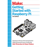 Getting Started With Raspberry Pi: Getting to know the Inexpensive ARM-powered Linux Computer