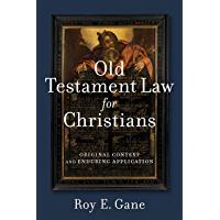 Old Testament Law for Christians: Original Context and Enduring Application (English Edition)