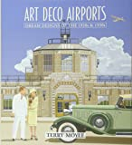 Art Deco Airports: Airports of Dreams From 1920's & 1930's