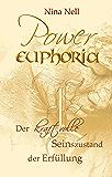 Power-Euphoria: Gesetz der Anziehung: Der kraftvolle Seinszustand der Erfüllung (Euphoria - Das Spiel)