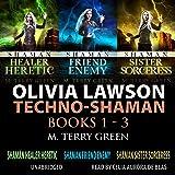 Olivia Lawson Techno-Shaman Series: An Urban Fantasy Thriller Series, Books 1 - 3