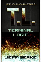 Terminal Logic (The Ethan Hamilton Cyberthrillers Book 2) Kindle Edition