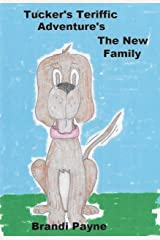 Tucker's Terrific Adventure's: The New Family Kindle Edition