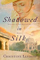 Shadowed in Silk (Twilight of the British Raj Book 1) Kindle Edition