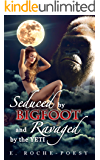 Seduced by Bigfoot and Ravaged by the Yeti: The Secret Adventures of a Fertile Housewife (Monster Romance, Monster Erotica, Paranormal Erotica, MMF, humiliation)