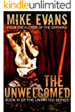The Unwelcomed: - Psychological Extreme Horror (The Uninvited Book 3)