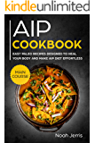 AIP Cookbook: MAIN COURSE – Easy paleo recipes designed to heal your body and make AIP diet effortless (Hashimoto's & Hypothyroidism effective approach)