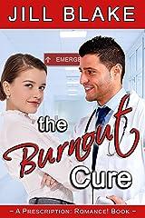 The Burnout Cure (A Prescription: Romance! Book) Kindle Edition