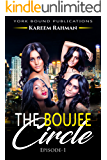 The Boujee Circle: Episode 1