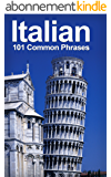 Italian: 101 Common Phrases (English Edition)