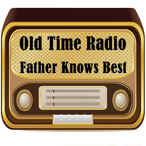 Father Knows Best Radio Show (The Best Radio Shows)