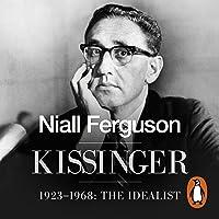 Kissinger: 1923-1968: The Idealist