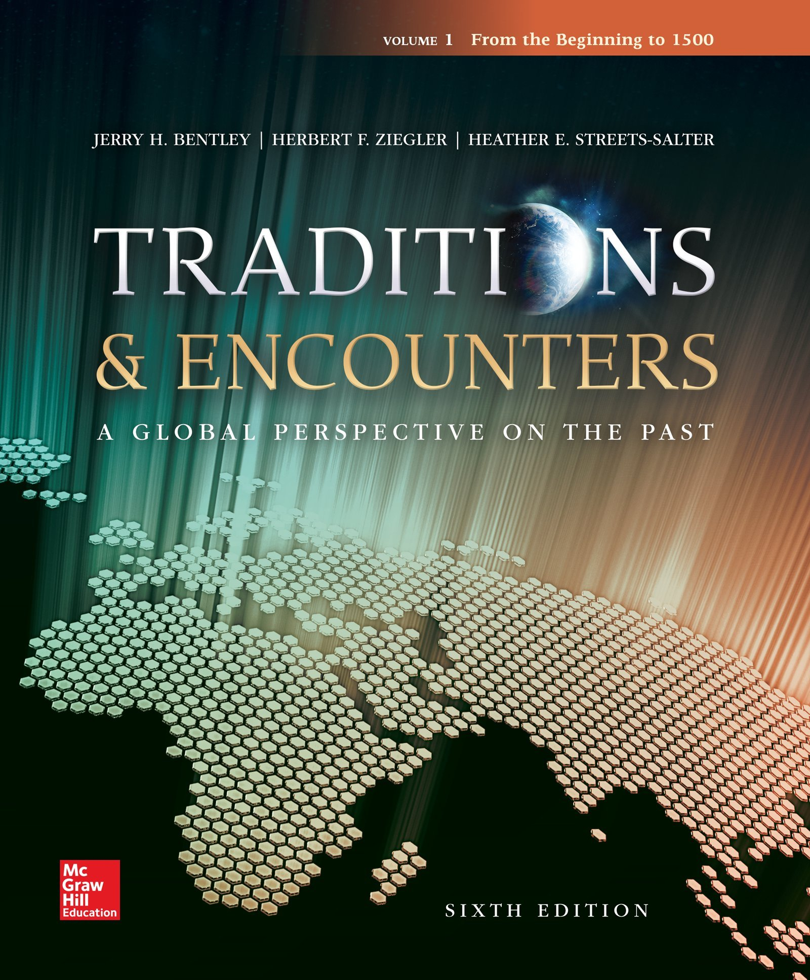 Traditions & Encounters Volume 1 From the Beginning to 1500 by McGraw-Hill Education