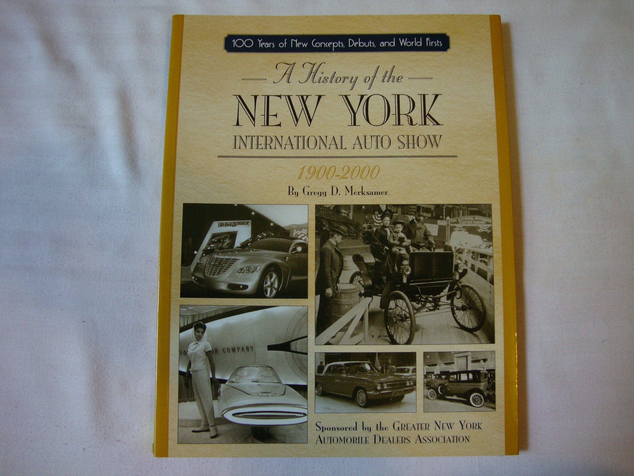 Download A history of the New York International Auto Show: 1900-2000 ; 100 years of new concepts, debuts, and world firsts ebook