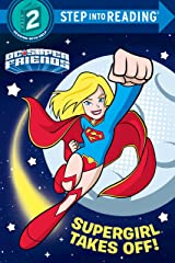 Supergirl Takes Off! (DC Super Friends) (Step into Reading) Kindle Edition