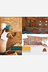 Weaving Walls: A beginners guide in Natural Building (Indian Natural Buildings) Kindle Edition