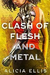 Clash of Flesh and Metal Kindle Edition
