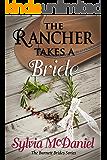 The Rancher Takes A Bride (The Burnett Brides Book 1)