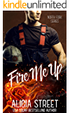 Fire Me Up (North Fork Series Book 1)