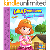 The Spoiled Princess .: Teach Your Kids Not To Take Everything For Granted (Bedtimes Story Children's Picture Book Book 5)