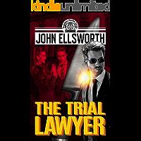The Trial Lawyer (Thaddeus Murfee Legal Thriller Series Book 9)