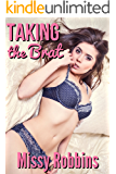 Taking the Brat: Taboo First Time, Unprotected, Man of the House Erotica