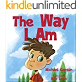 The Way I Am: (Peer Pressure, For Preschoolers, Books fo Kids ages 3 5, Emotions and Feelings) (Self-Regulation Skills Book 4