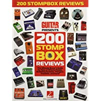200 Stompbox Reviews: The Ultimate Buyer's Guide for Fans of Effects Pedals, Switching Systems, Flangers, Tremolos, and More! (Guitar Book)
