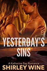 Yesterday's Sins (A Katherine Bay Romance Book 1) Kindle Edition