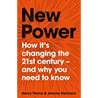New Power: Why outsiders are winning, institutions are failing, and how the rest of us can keep up in the age of mass participation (My First Touch and Find)