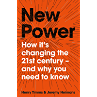 New Power: How It's Changing The 21st Century - And Why You Need To Know (English Edition)
