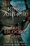 The Bloody Cup (King Arthur Trilogy)