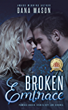 Broken Embrace: A gripping suspenseful romance about second chances (Embrace Series Book 3)