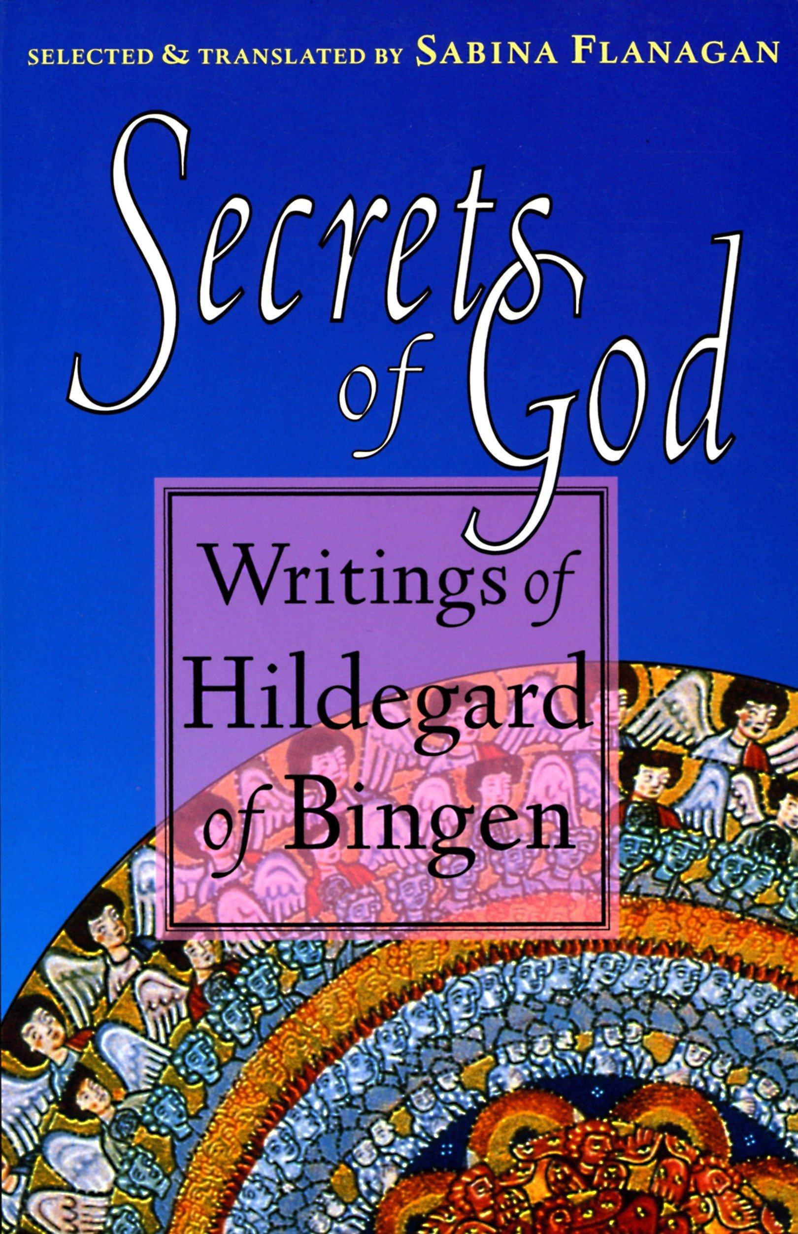 Secrets Of God Writings Of Hildegard Of Bingen Hildegard Of Bingen