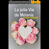 La jolie vie de Mélanie