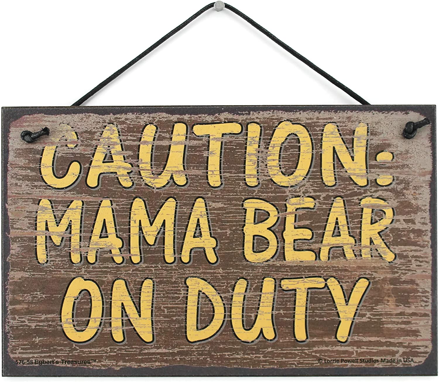 Egbert's Treasures 5x8 Brown Vintage Style Sign Saying, Caution: Mama Bear ON Duty Decorative Fun Universal Household Family Signs for Mom
