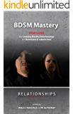 BDSM Mastery—Relationships  a guide for creating mindful relationships for Dominants and submissives