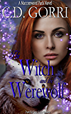 The Witch and the Werewolf: A Macconwood Pack Novel (The Macconwood Pack Series Book 4)