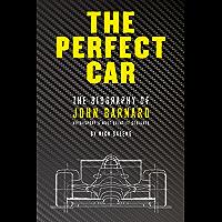 The Perfect Car: The Biography of John Barnard